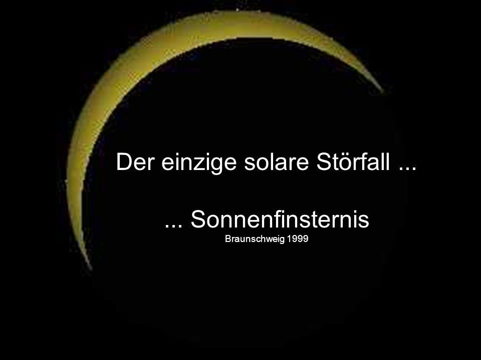 Der einzige solare Störfall ...