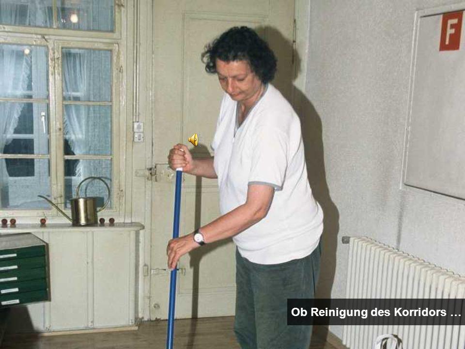 Ob Reinigung des Korridors …