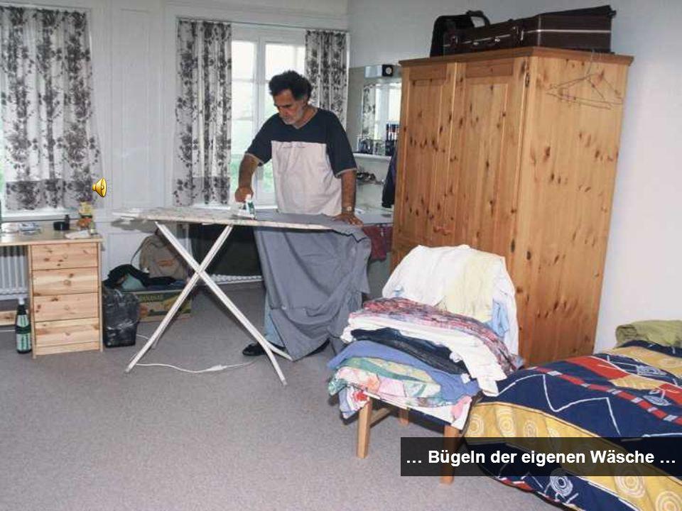 … Bügeln der eigenen Wäsche …