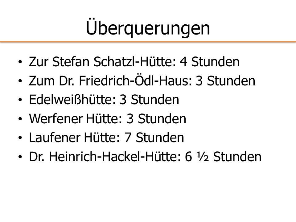 Überquerungen Zur Stefan Schatzl-Hütte: 4 Stunden