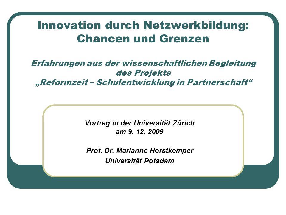 """Innovation durch Netzwerkbildung: Chancen und Grenzen Erfahrungen aus der wissenschaftlichen Begleitung des Projekts """"Reformzeit – Schulentwicklung in Partnerschaft"""