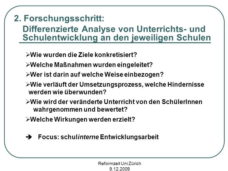 2. Forschungsschritt: Differenzierte Analyse von Unterrichts- und Schulentwicklung an den jeweiligen Schulen.