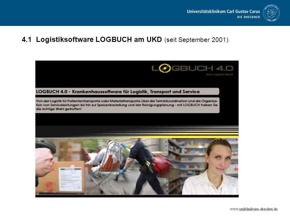 4.1 Logistiksoftware LOGBUCH am UKD (seit September 2001)