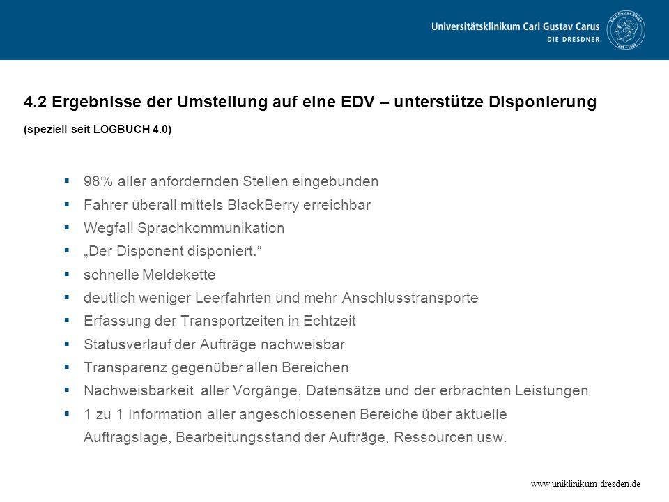 4.2 Ergebnisse der Umstellung auf eine EDV – unterstütze Disponierung (speziell seit LOGBUCH 4.0)