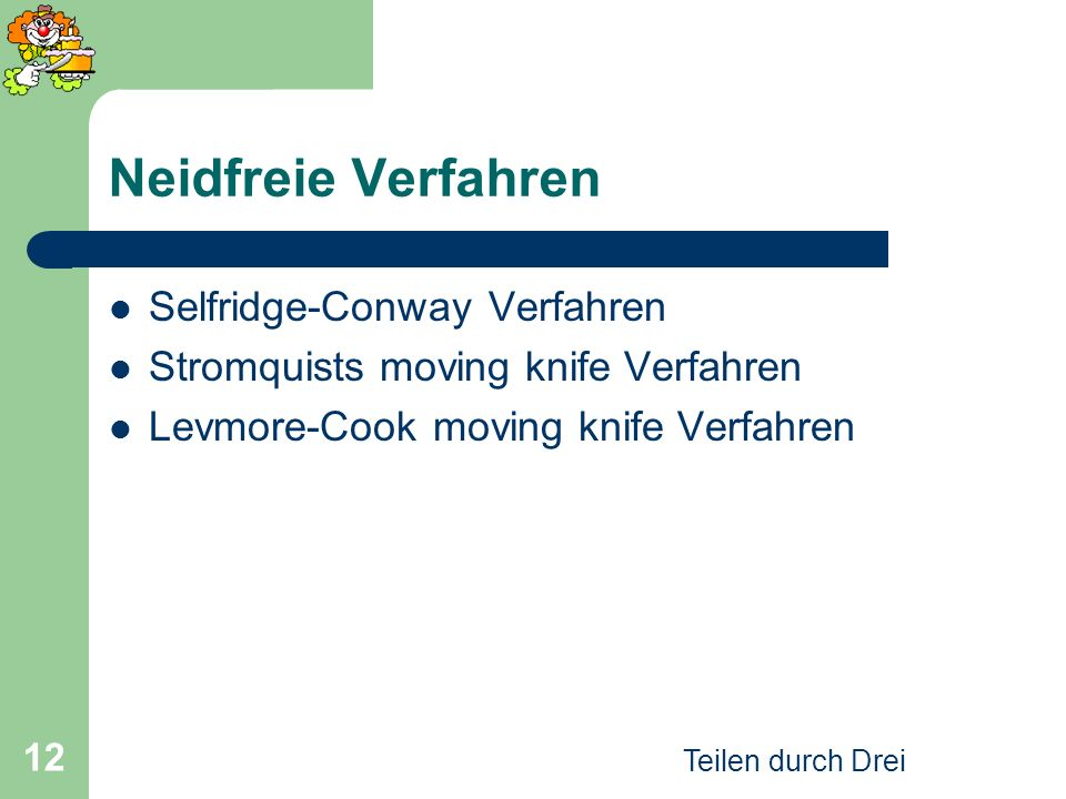 Neidfreie Verfahren Selfridge-Conway Verfahren