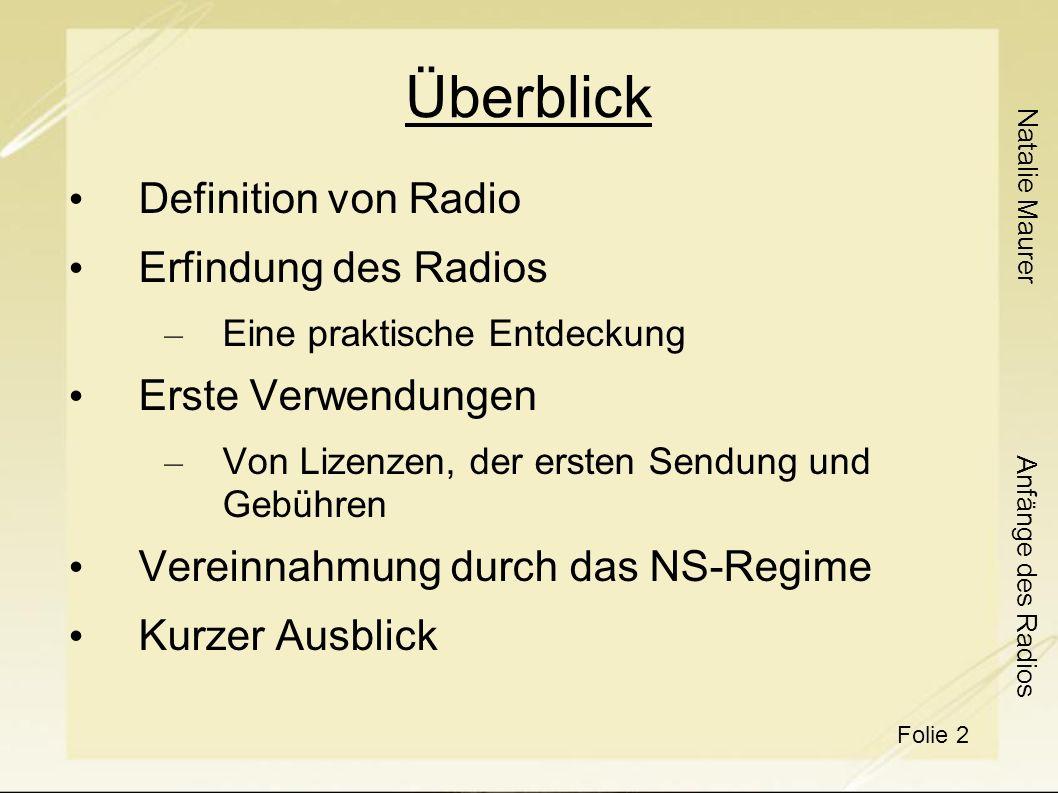 Überblick Definition von Radio Erfindung des Radios Erste Verwendungen