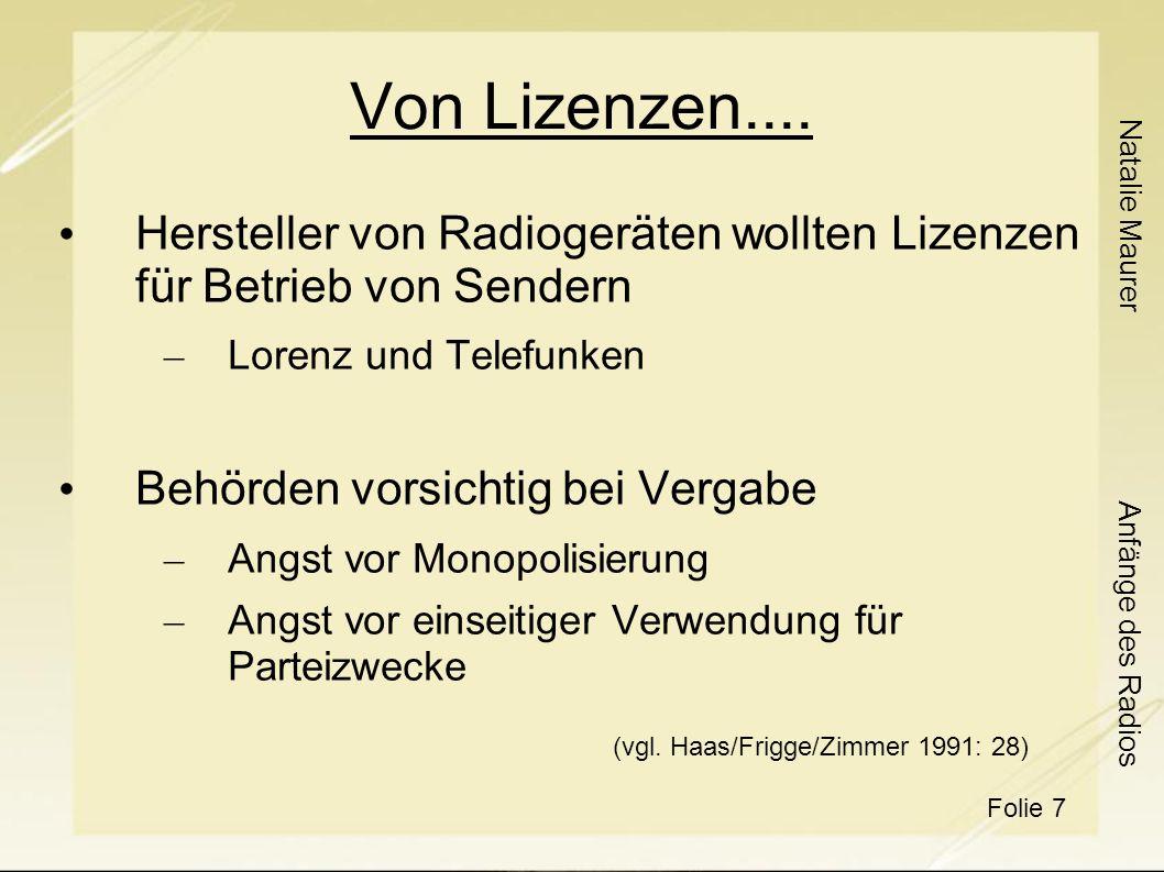 Von Lizenzen.... Hersteller von Radiogeräten wollten Lizenzen für Betrieb von Sendern. Lorenz und Telefunken.