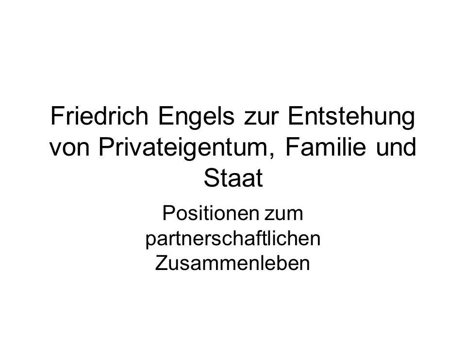 Friedrich Engels zur Entstehung von Privateigentum, Familie und Staat