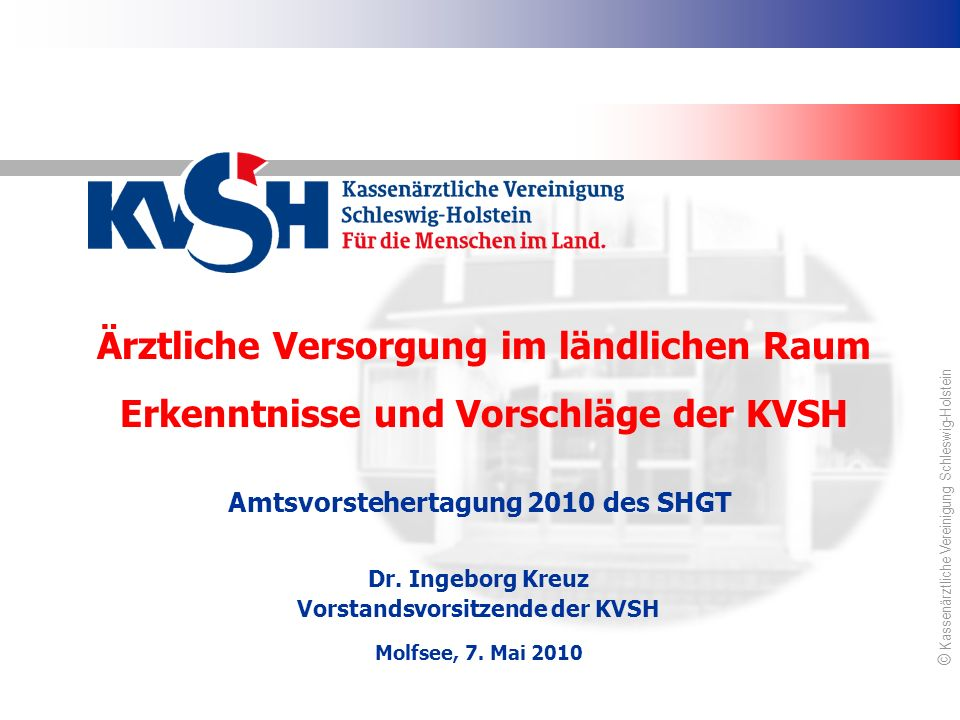 Ärztliche Versorgung im ländlichen Raum Erkenntnisse und Vorschläge der KVSH