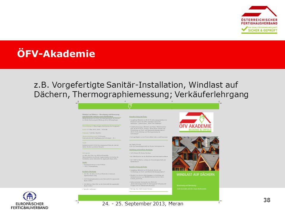 ÖFV-Akademie z.B. Vorgefertigte Sanitär-Installation, Windlast auf Dächern, Thermographiemessung; Verkäuferlehrgang.