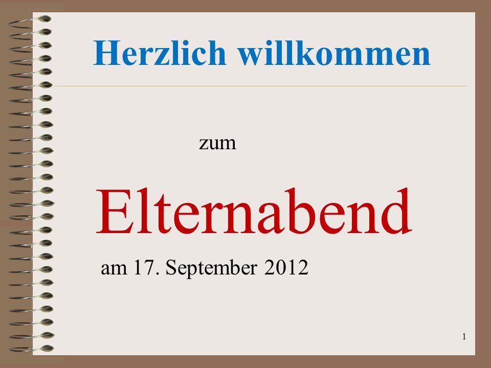 Herzlich willkommen zum Elternabend am 17. September 2012