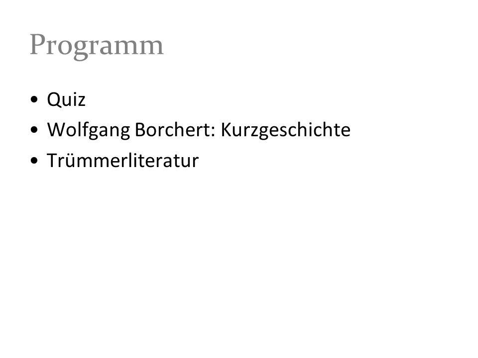 Programm Quiz Wolfgang Borchert: Kurzgeschichte Trümmerliteratur