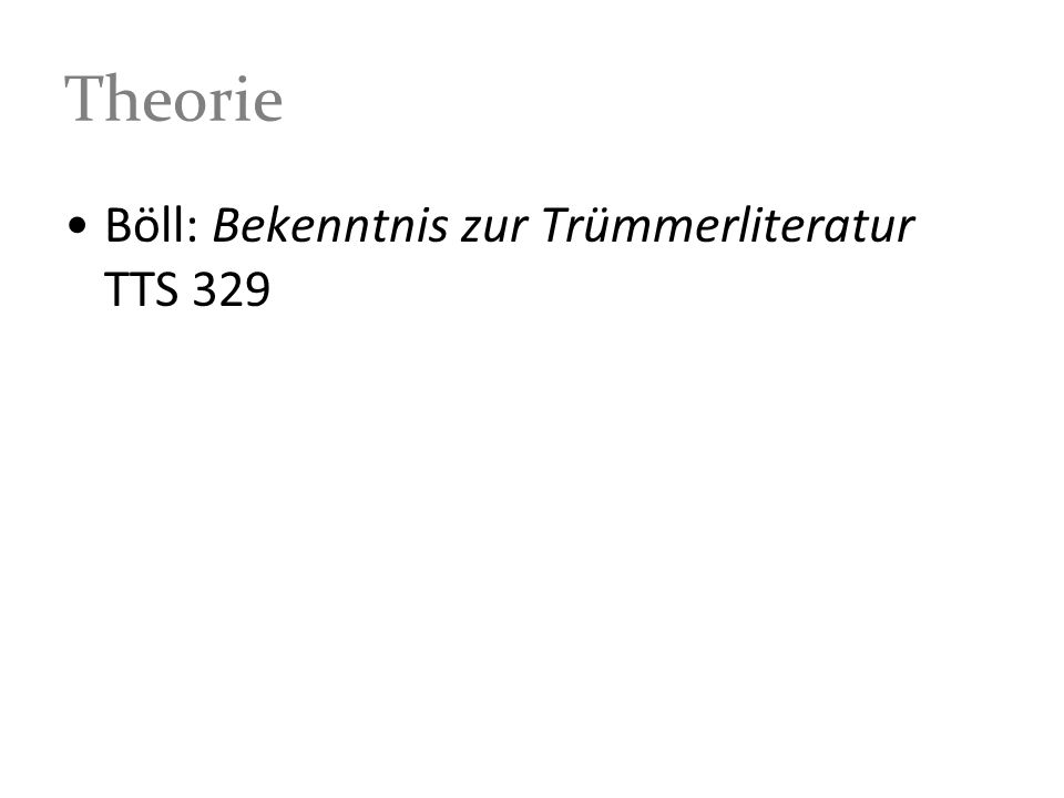 Theorie Böll: Bekenntnis zur Trümmerliteratur TTS 329
