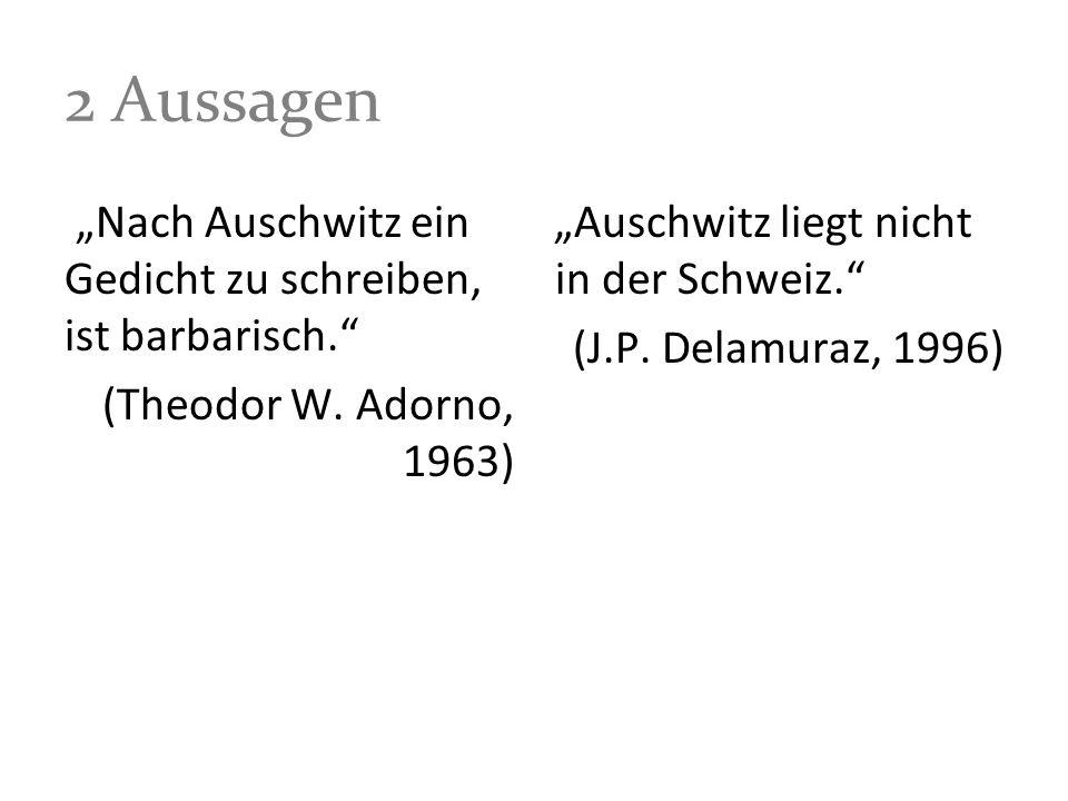 """2 Aussagen """"Nach Auschwitz ein Gedicht zu schreiben, ist barbarisch."""
