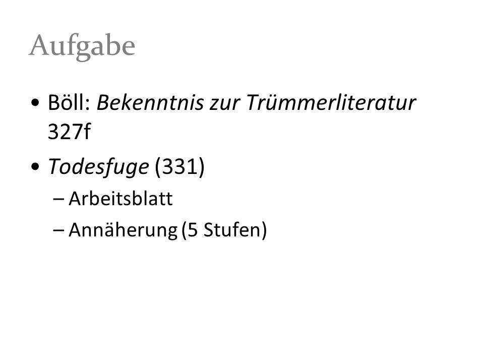 Aufgabe Böll: Bekenntnis zur Trümmerliteratur 327f Todesfuge (331)