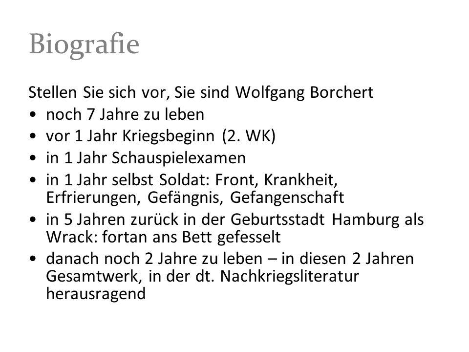 Biografie Stellen Sie sich vor, Sie sind Wolfgang Borchert