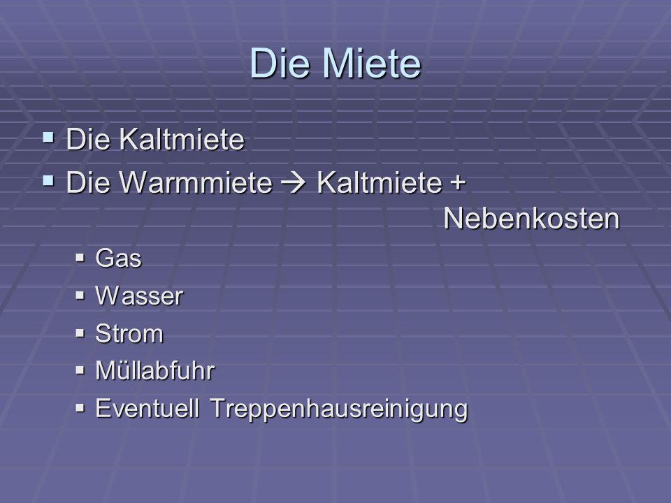 Die Miete Die Kaltmiete Die Warmmiete  Kaltmiete + Nebenkosten Gas