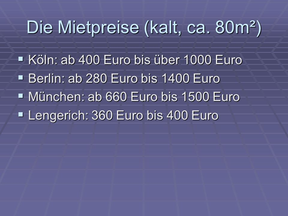 Die Mietpreise (kalt, ca. 80m²)