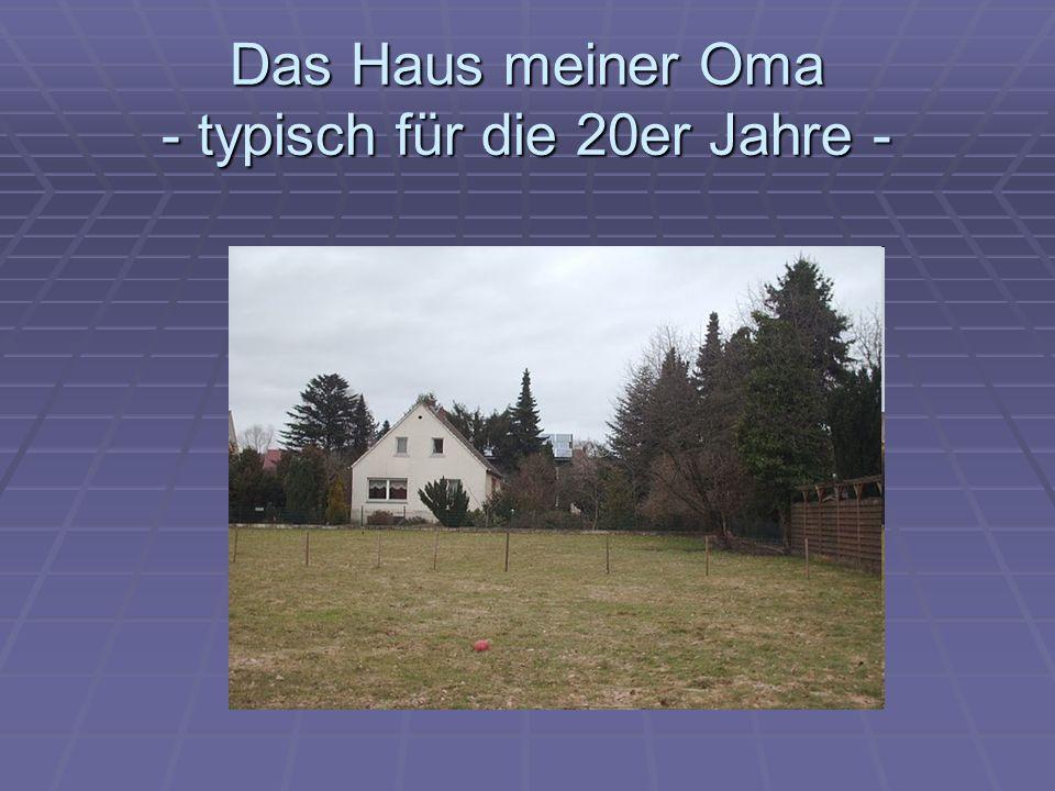 Das Haus meiner Oma - typisch für die 20er Jahre -
