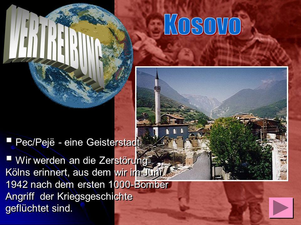Kosovo VERTREIBUNG Pec/Pejë - eine Geisterstadt