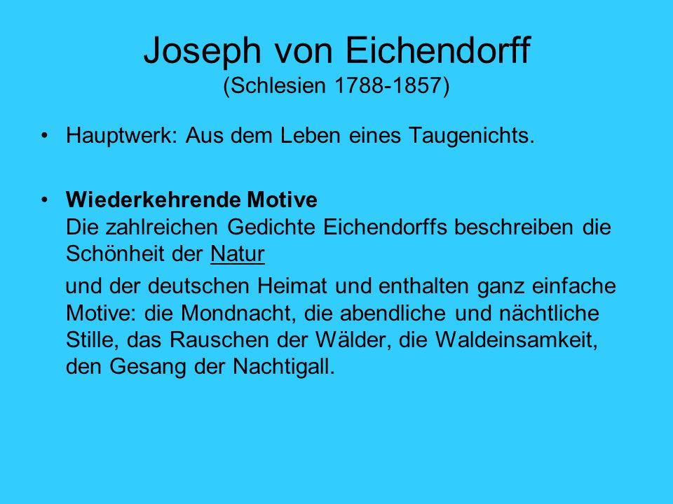 Joseph von Eichendorff (Schlesien 1788-1857)