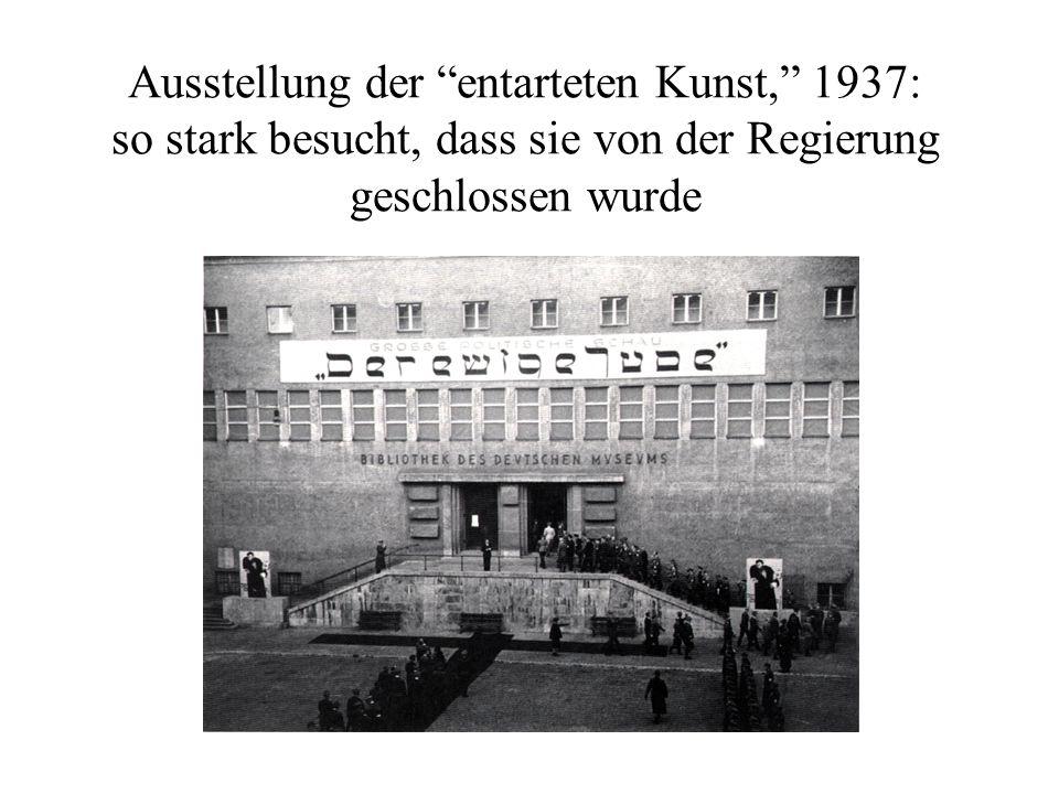 Ausstellung der entarteten Kunst, 1937: so stark besucht, dass sie von der Regierung geschlossen wurde