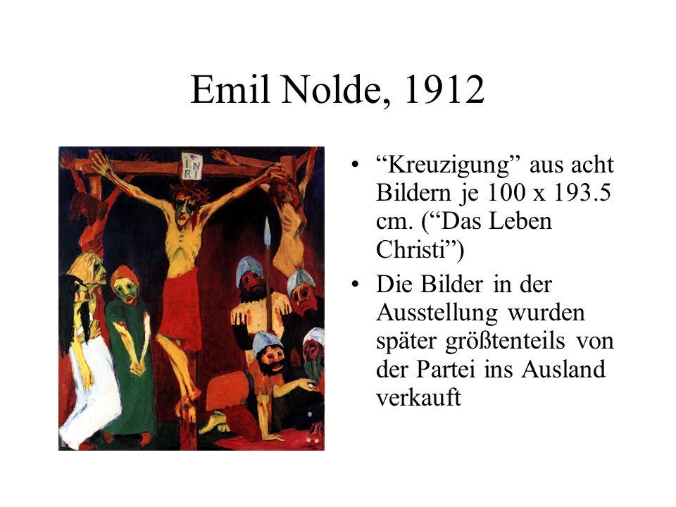 Emil Nolde, 1912 Kreuzigung aus acht Bildern je 100 x 193.5 cm. ( Das Leben Christi )