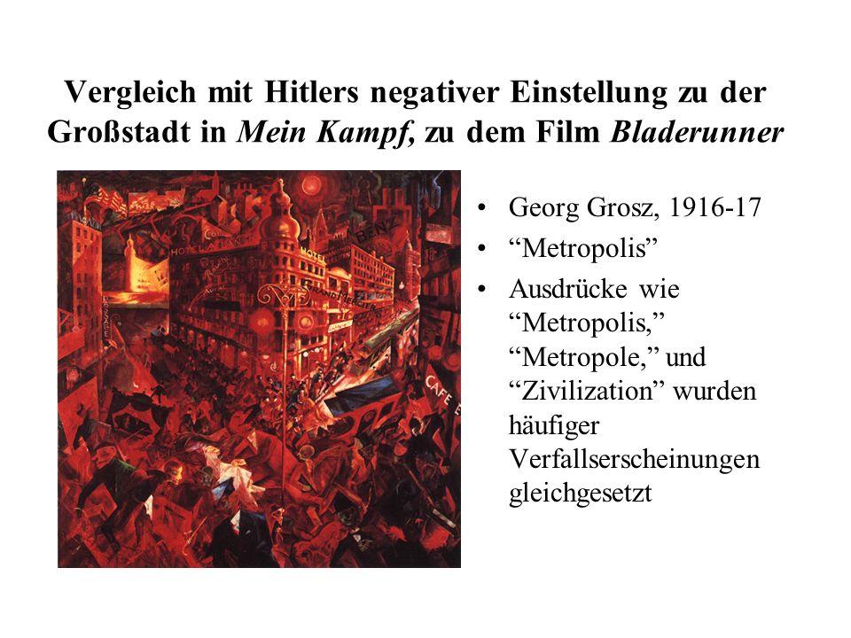 Vergleich mit Hitlers negativer Einstellung zu der Großstadt in Mein Kampf, zu dem Film Bladerunner
