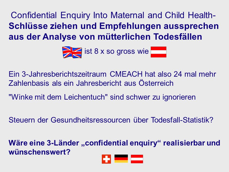 Confidential Enquiry Into Maternal and Child Health- Schlüsse ziehen und Empfehlungen aussprechen aus der Analyse von mütterlichen Todesfällen