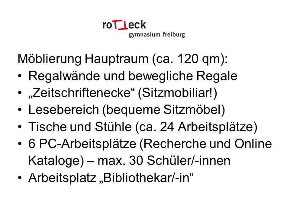 Möblierung Hauptraum (ca. 120 qm):