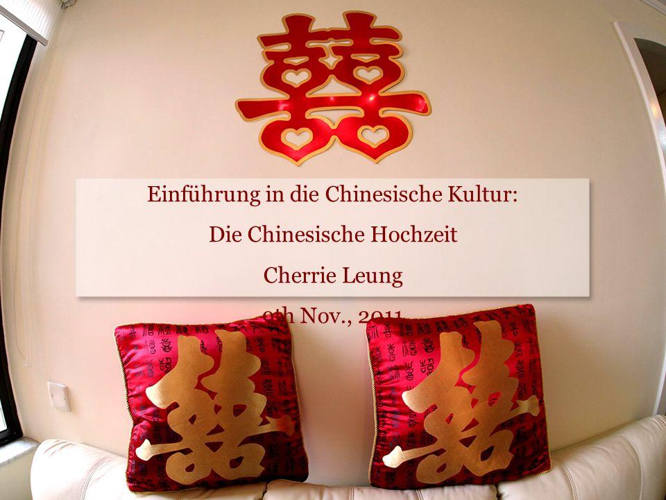 Einführung in die Chinesische Kultur: Die Chinesische Hochzeit