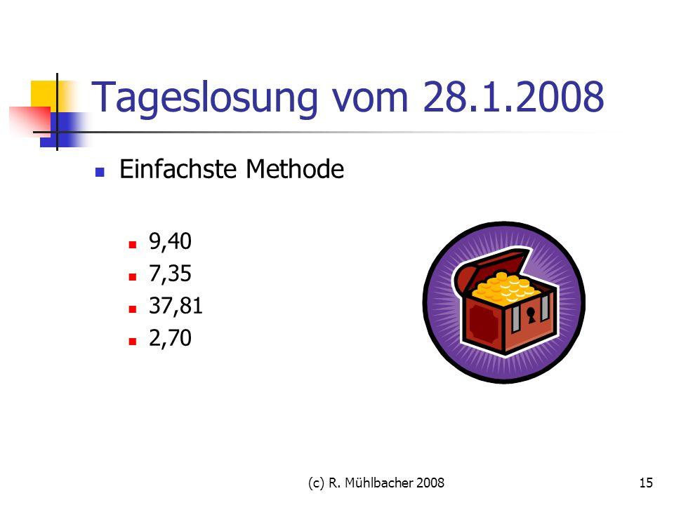 Tageslosung vom 28.1.2008 Einfachste Methode 9,40 7,35 37,81 2,70