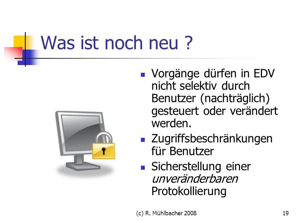 Was ist noch neu Vorgänge dürfen in EDV nicht selektiv durch Benutzer (nachträglich) gesteuert oder verändert werden.