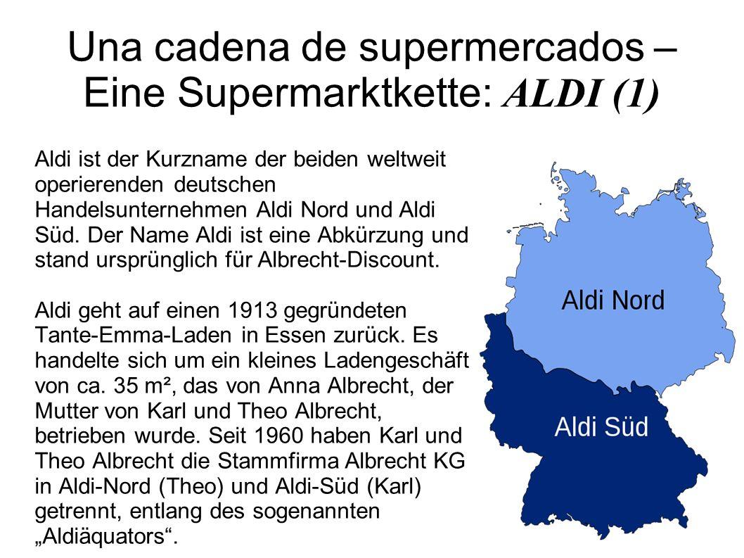 Una cadena de supermercados – Eine Supermarktkette: ALDI (1)