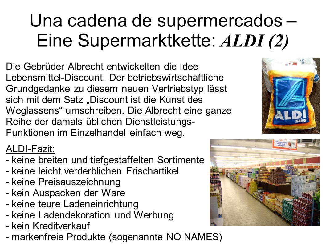Una cadena de supermercados – Eine Supermarktkette: ALDI (2)