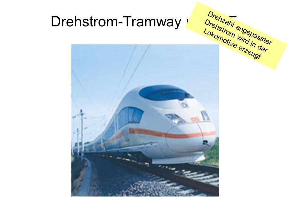 Drehstrom-Tramway und ICE