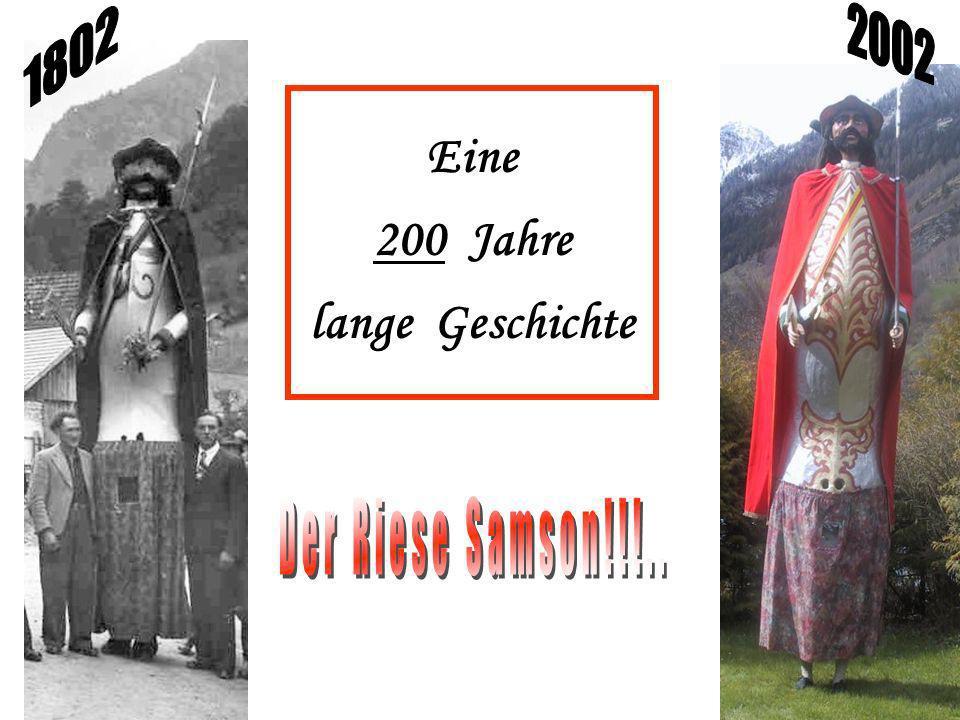 1802 2002 Eine 200 Jahre lange Geschichte Der Riese Samson!!!..