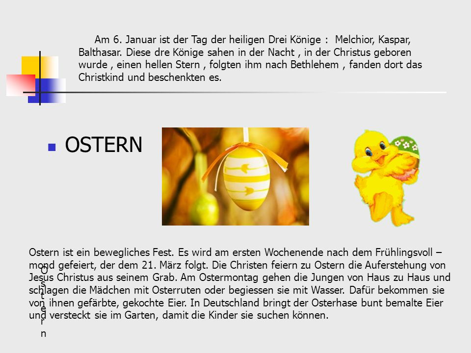Am 6. Januar ist der Tag der heiligen Drei Könige : Melchior, Kaspar,