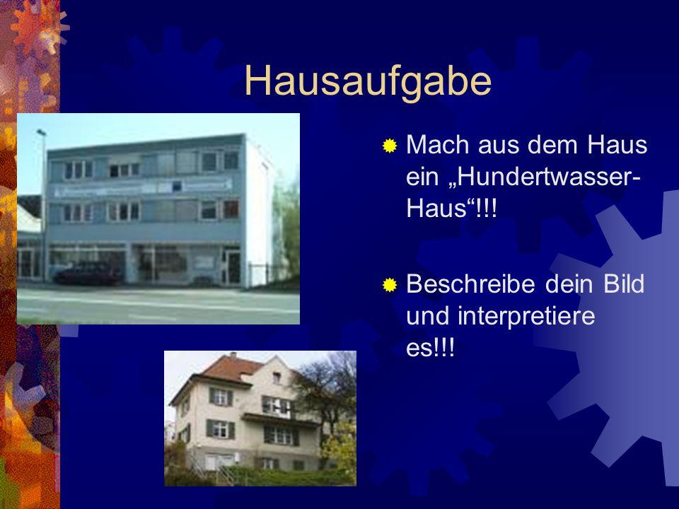 """Hausaufgabe Mach aus dem Haus ein """"Hundertwasser-Haus !!!"""