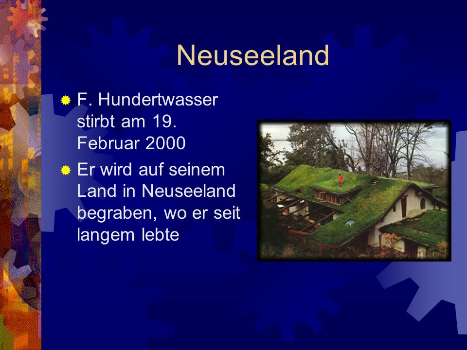Neuseeland F. Hundertwasser stirbt am 19. Februar 2000