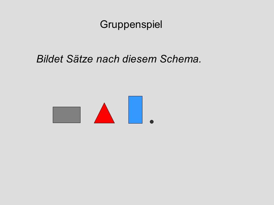 Gruppenspiel Bildet Sätze nach diesem Schema.