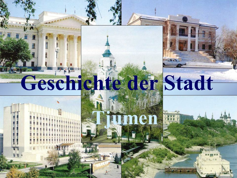Geschichte der Stadt Tjumen