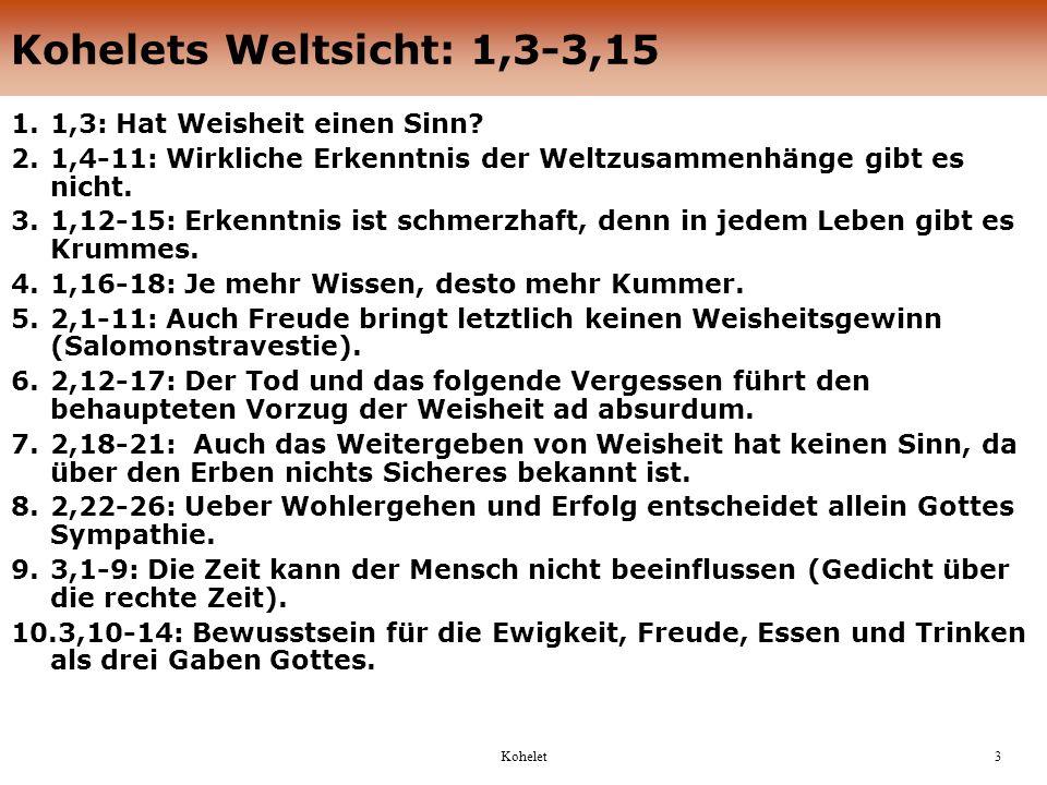 Kohelets Weltsicht: 1,3-3,15 1,3: Hat Weisheit einen Sinn