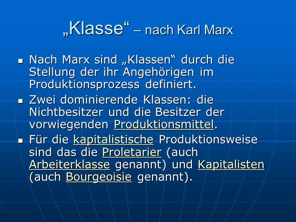 """Klasse – nach Karl Marx"