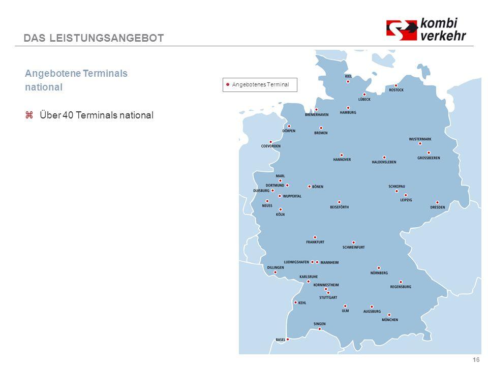 DAS LEISTUNGSANGEBOT Angebotene Terminals national
