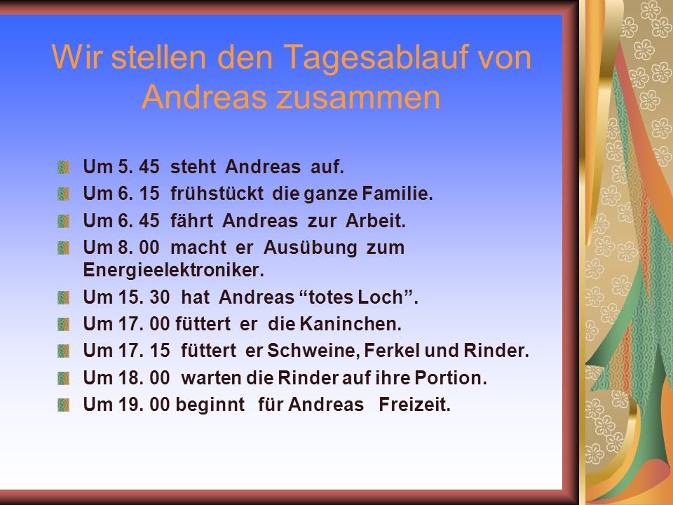 Wir stellen den Tagesablauf von Andreas zusammen