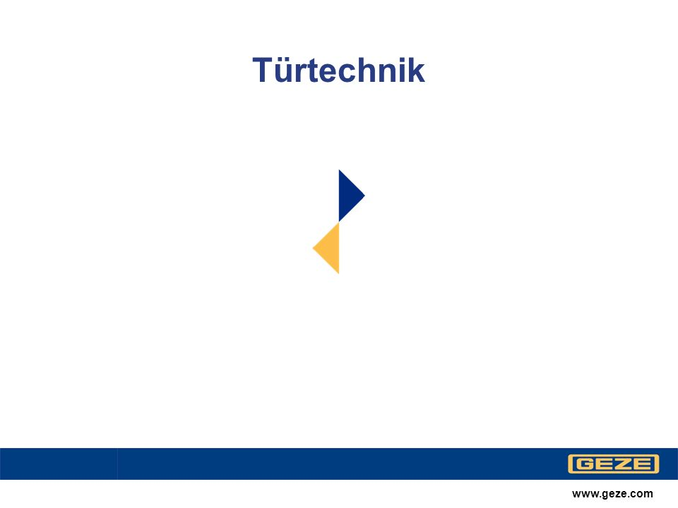 Türtechnik www.geze.com