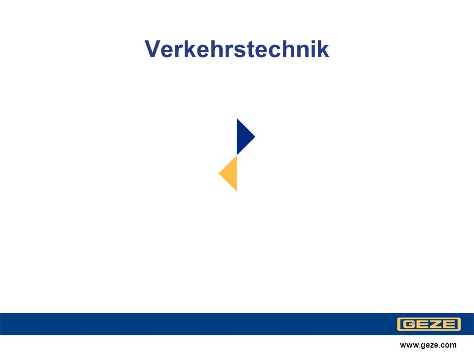 Verkehrstechnik www.geze.com
