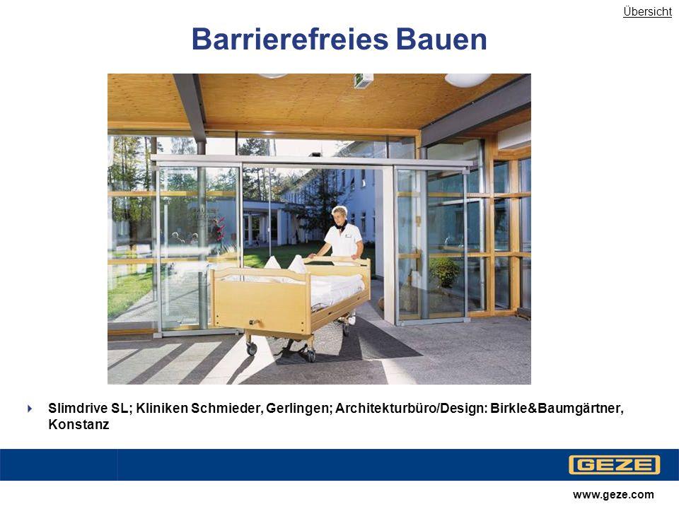 Übersicht Barrierefreies Bauen. Slimdrive SL; Kliniken Schmieder, Gerlingen; Architekturbüro/Design: Birkle&Baumgärtner, Konstanz.