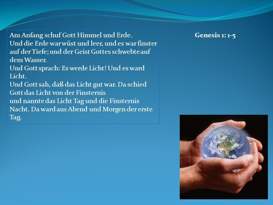 Am Anfang schuf Gott Himmel und Erde